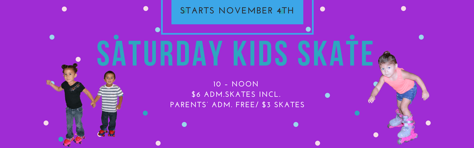 SATURDAY KIDS SKATE