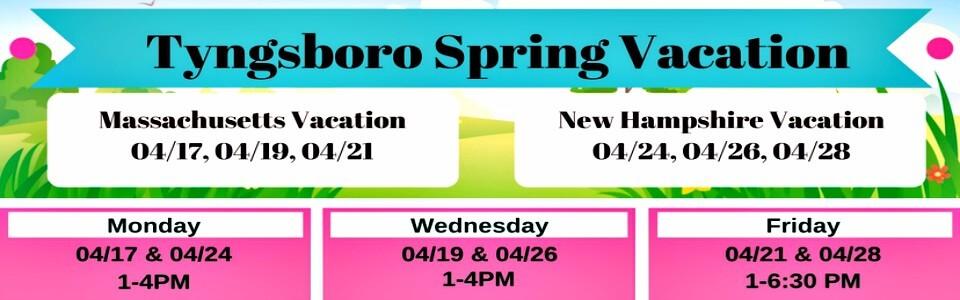 Tyngsboro Spring Vacation
